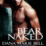 Review: Bear Naked (Halle Shifters, #3) by Dana Marie Bell