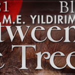 Book Spotlight: Between The Trees (Chastity Point, #2) by M.E. Yildirim ~ Excerpt + Giveaway