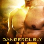 Review: Dangerously His (Loving Dangerously #4) by A.M. Griffin