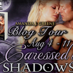 Book Spotlight: Caressed by Shadows (Rulers of Darkness #4) by Amanda J. Greene ~ Excerpt + Giveaway