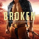 ARC Early Review: Broken (The Cavanaugh Brothers #2) by Laura Wright