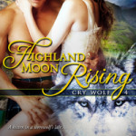 Spotlight: Highland Moon Rising (Cry Wolf #4) by Sarah Mäkelä ~ #Excerpt #Giveaway