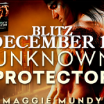 Blitz Spotlight: Unknown Protector by Maggie Mundy ~ #Excerpt #Giveaway