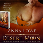 Desert Moon (The Wolves of Twin Moon Ranch #1) by Anna Lowe ~ Excerpt/Giveaway