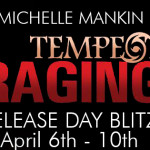 Release Day Blitz: Tempest Raging by Michelle Mankin {Tour} ~ Excerpt/Giveaway