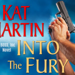 Into the Fury (BOSS, Inc. #1) by Kat Martin {Tour} ~ Excerpt/Giveaway