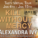 Kill Without Mercy (ARES Security #1) by Alexandra Ivy {Tour} ~ Excerpt/Giveaway