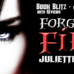 Book Blitz: Forged in Fire by Juliette Cross ~ Excerpt/Giveaway