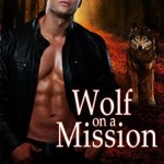 Release Day ARC Review: Wolf on a Mission (Salvation Pack #6) by N.J. Walters