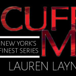 Cuff Me (New York's Finest #3) by Lauren Layne {Tour} ~ Excerpt/Giveaway