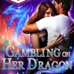 Review: Gambling on Her Dragon (Charmed in Vegas #2) by Anna Lowe w/ Michelle Fox