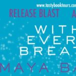 Release Blast: With Every Breath (Slow Burn #4) by Maya Banks ~ Giveaway/Excerpt