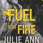 Review: Fuel for Fire (Black Knights Inc., #10) by Julie Ann Walker (DNF)