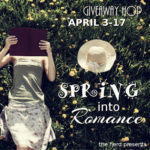 Spring Into Romance Giveaway Hop ~ April 3rd – 17th