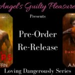 Re-Release & Pre-Order: Loving Dangerously Series by A.M. Griffin ~ Giveaway