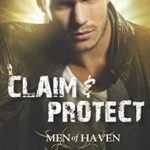 Review: Claim & Protect (Haven Brotherhood #3) by Rhenna Morgan