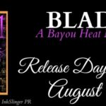 Release Day Launch: Blade (Bayou Heat #23)(1001 Dark Nights) by Alexandra Ivy & Laura Wright
