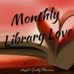 Monthly Library Love – June 2018