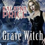Audio Review: Grave Witch (Alex Craft #1) by Kalayna Price (Narrator: Emily Durante)