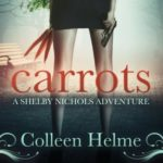 Audio Review: Carrots (Shelby Nichols #1) by Colleen Helme (Narrator: Wendy Tremont King)