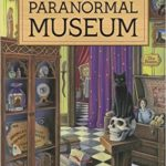 Review: The Perfectly Proper Paranormal Museum (Perfectly Proper Paranormal Museum #1) by Kirsten Weiss