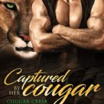 ARC Review: Captured by her Cougar (Cougar Creek Mates) by Felicity Heaton ~ #Giveaway #Excerpt