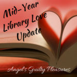 2018 Mid-Year Library Love Update